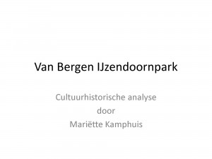 Presentatie Cultuurhistorische analyse van Het Van Bergen IJzendoornpark bewonersavond 2012